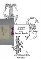 Bouquets de Lettres pour Broderie Blanche. bouquets of letters for white embroidery